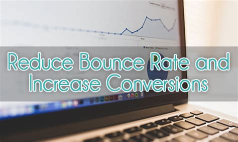 11 Ways To Reduce Bounce Rate and Increase Conversions 1