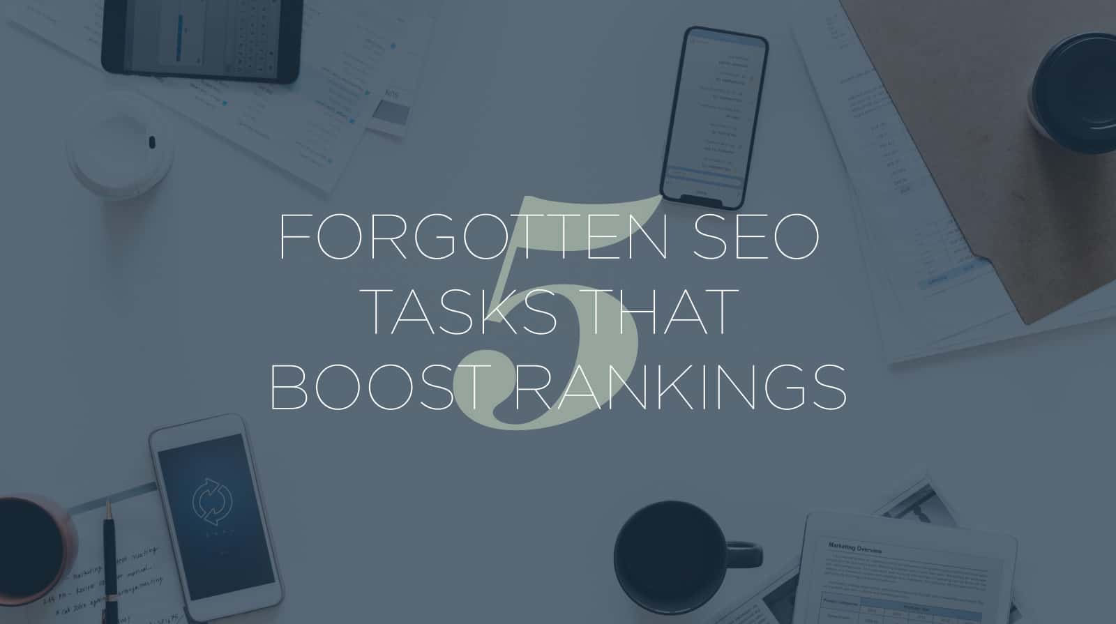 5 Forgotten SEO Tasks That Boost Rankings 6