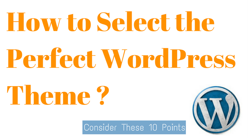 10 Points to Consider When Selecting WordPress Theme