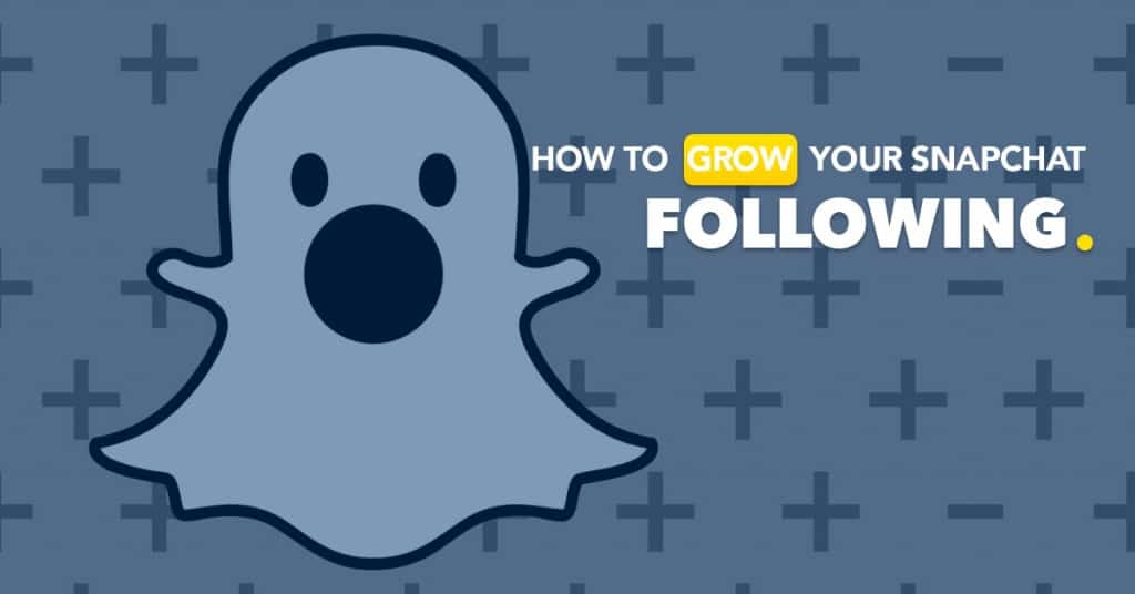 How To Grow Snapchat Following With Authority