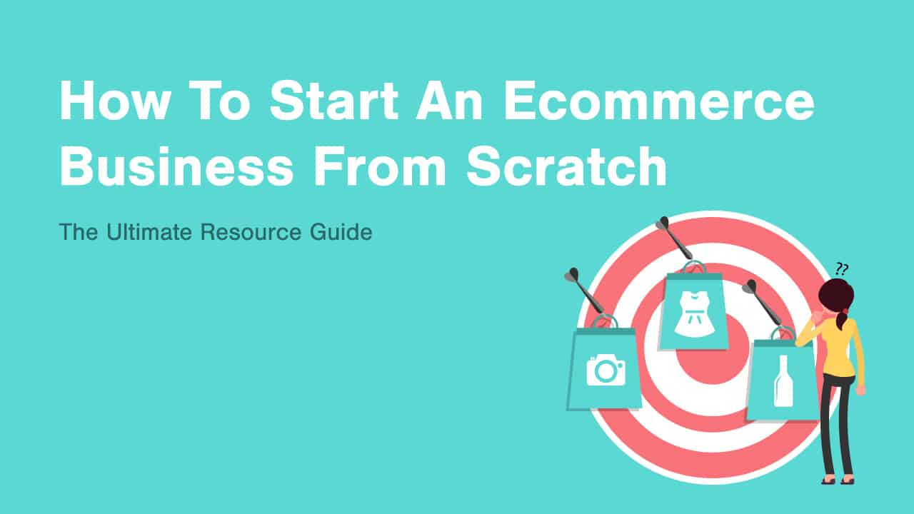 7 Ways to Start an eCommerce Business From Scratch 1