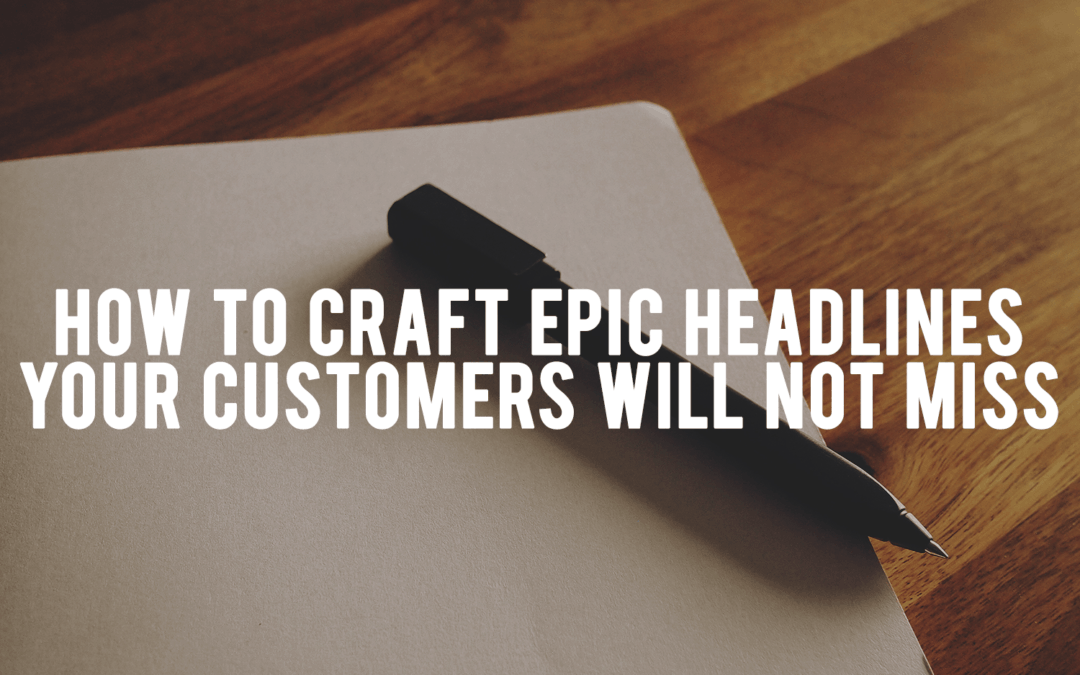 How to Craft Epic Headlines