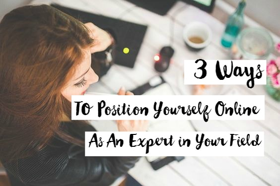 3 Ways to Position Yourself as an Expert 1