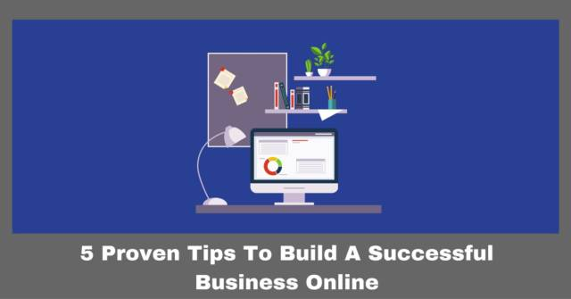 Tips To Build Your Successful Online Business