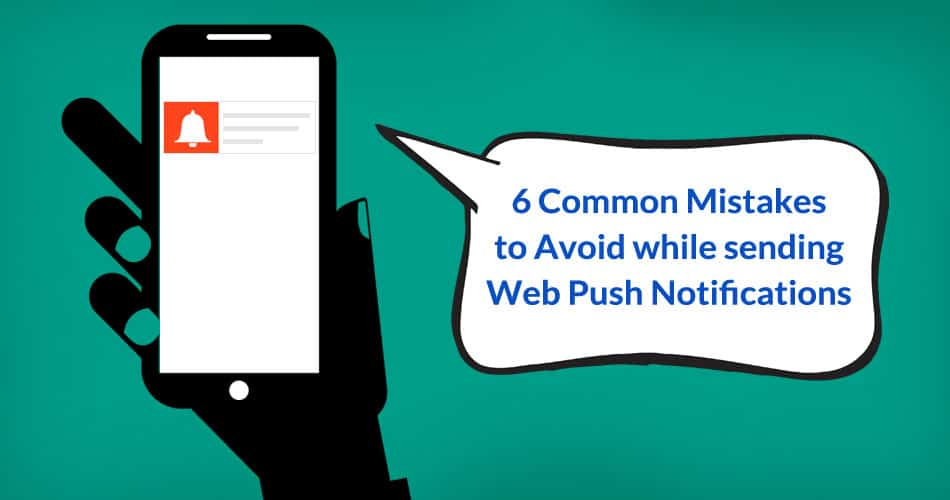 Common Web Push Notifications Mistakes