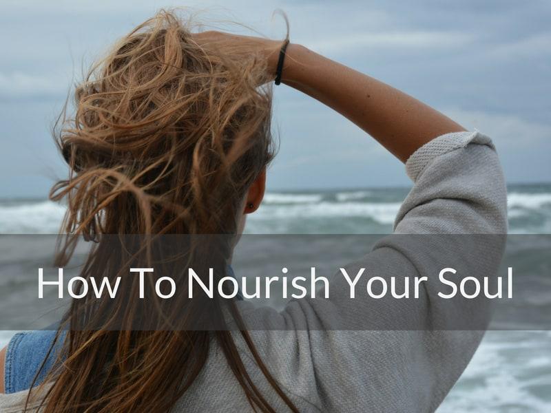 What Nourish Your Soul