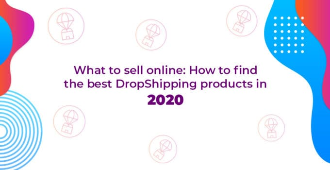 Guide To Find The Right Product For Dropshipping