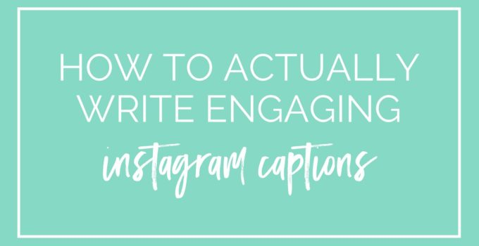 How to write engaging Instagram captions
