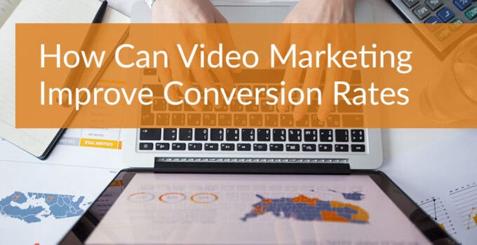 Conversions With Video Marketing