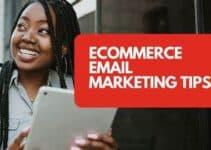 eCommerce Email Marketing Tips